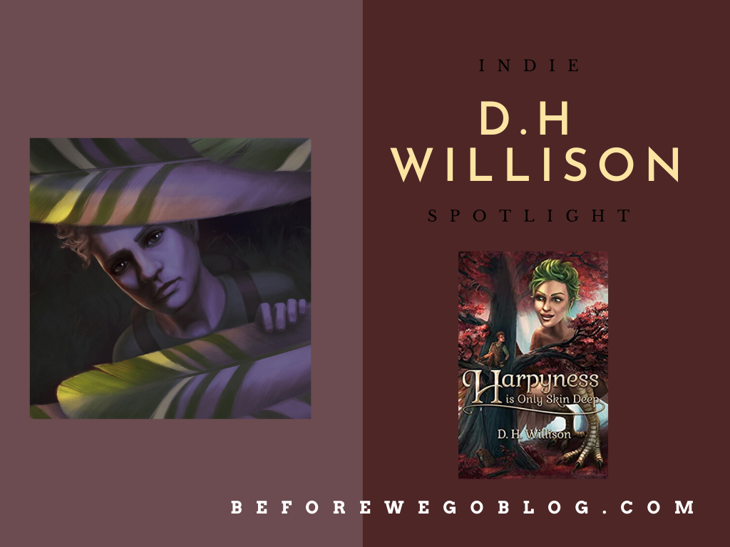 #IndieSpotlight of D.H Willison Author of Harpyness is Only Skin Deep
