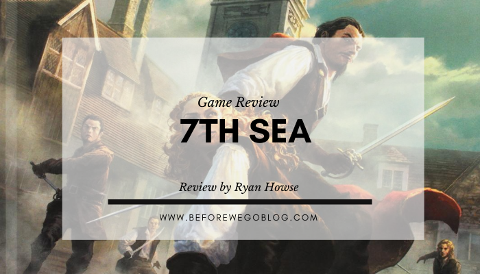 Games – You Should Play 7th Sea by Chaosium Inc.