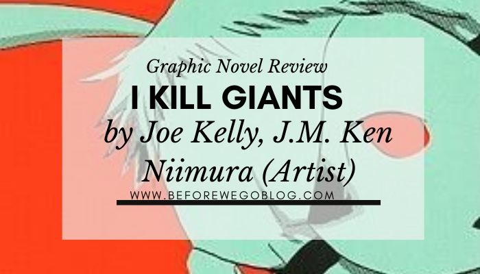 Graphic Novel – I Kill Giants by Joe Kelly, J.M. Ken Niimura (Artist)