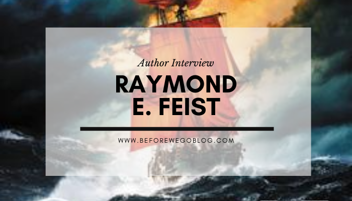 Interview with Author Raymond E. Feist