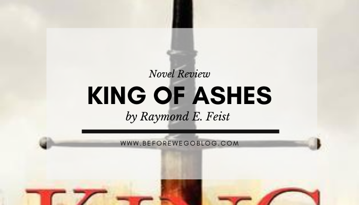 The King of Ashes by Raymond E. Feist