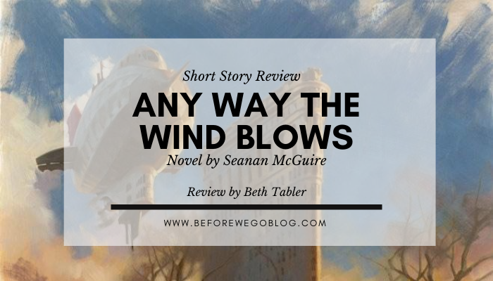 Short Story – Any Way The Wind Blows by Seanan Mcguire