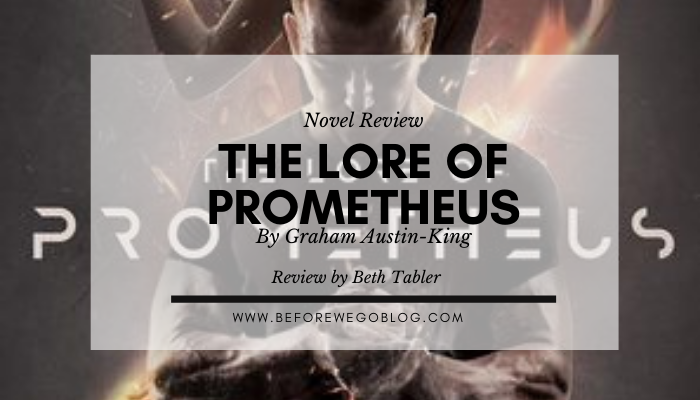 Review – Lore of Prometheus by Graham Austin-King