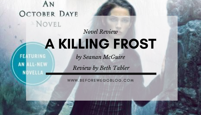 Review – A Killing Frost (October Daye #14) by Seanan Mcguire