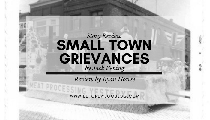 Review – Small Town Grievances by Jack Vening