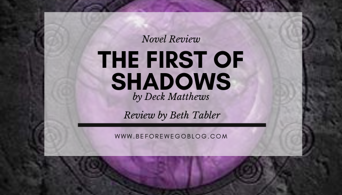 Review – The First of Shadows by Deck Matthews