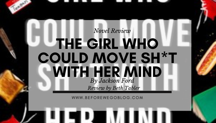Review – The Girl Who Could Move Sh*t With Her Mind by Jackson Ford