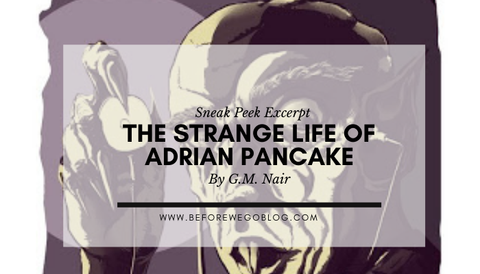 Sneak Peak at G.M Nair's New Short Story – The Strange Little Life of Adrian Pancake