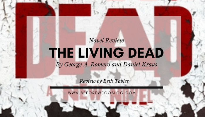 Review  – The Living Dead by George A. Romero and Daniel Kraus
