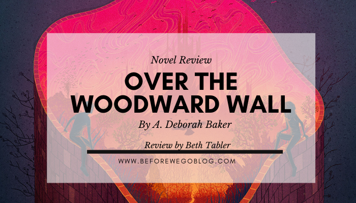 Review – Over The Woodward Wall by A. Deborah Baker
