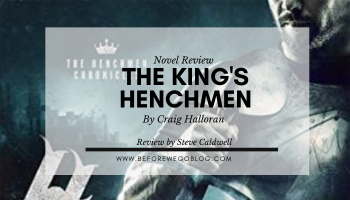Review – The King's Henchmen by Craig Halloran