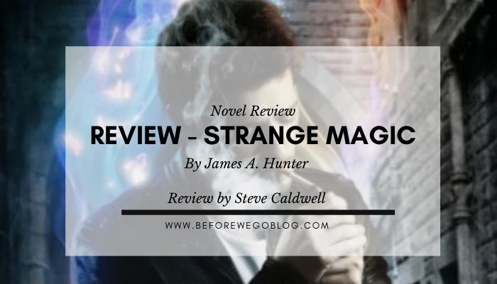 Review – Strange Magic by James A. Hunter