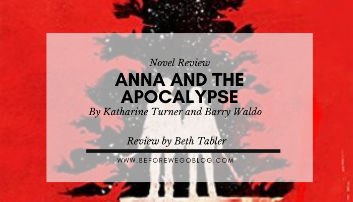 Review – Anna and the Apocalypse by Katharine Turner and Barry Waldo