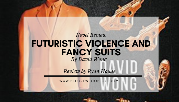 Review – Futuristic Violence and Fancy Suits by David Wong
