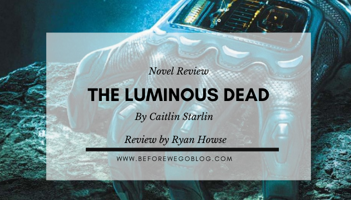 Review – The Luminous Dead by Caitlin Starling