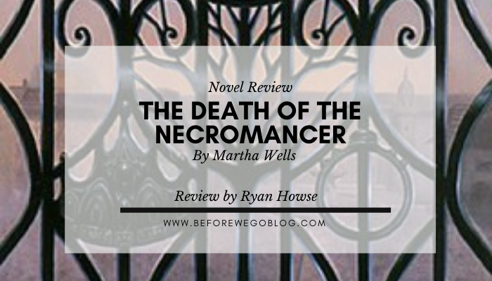 Review – The Death of the Necromancer by Martha Wells