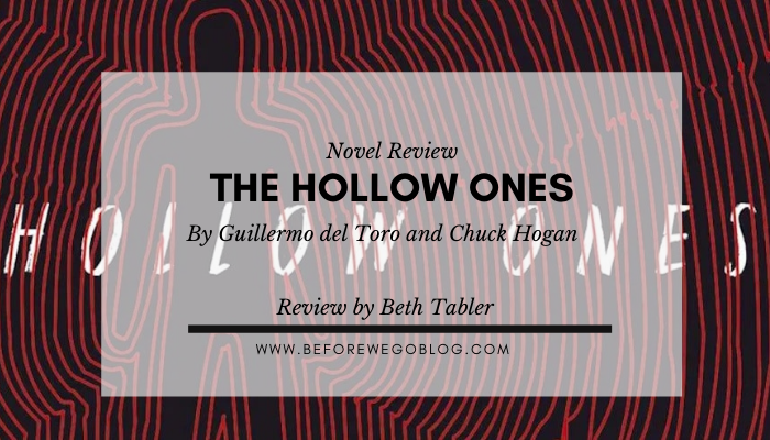 Review – The Hollow Ones by Guillermo del Toro and Chuck Hogan